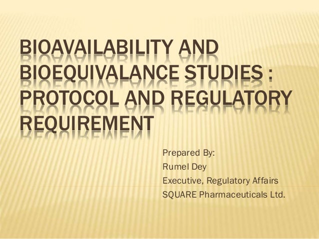Bioavailability and bioequivalance studies and Regulatory aspects