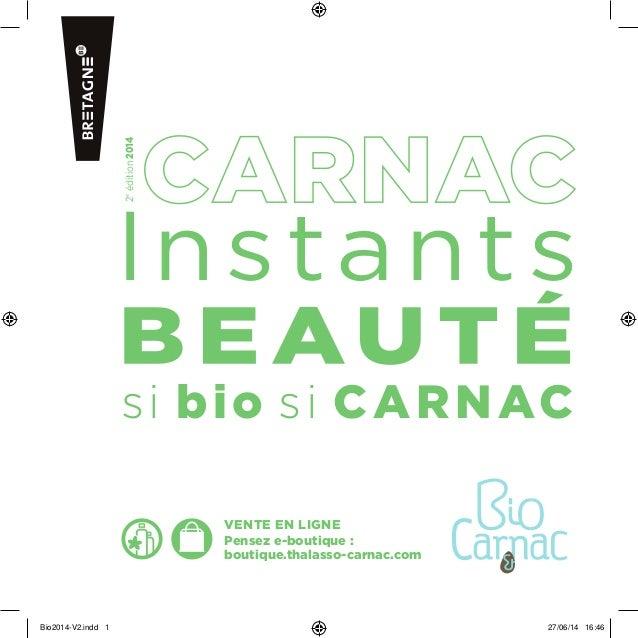 vente en ligne Pensez e-boutique : boutique.thalasso-carnac.com si bio si CARNAC lnstants 2e édition2014 Bio2014-V2.indd 1...
