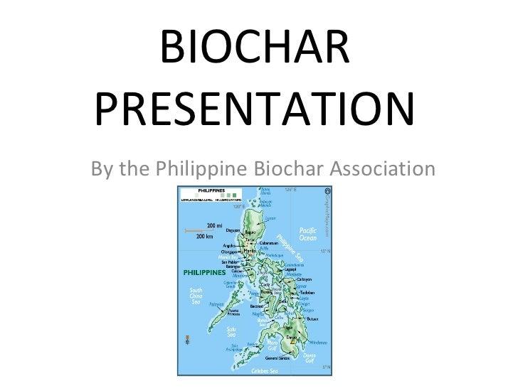 BIOCHAR PRESENTATION By the Philippine Biochar Association