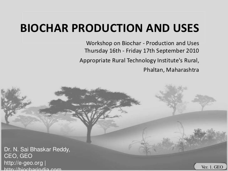 Biochar production and uses dr. reddy
