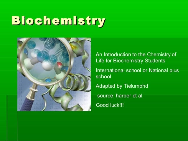 Biochemistry          An Introduction to the Chemistry of          Life for Biochemistry Students          International s...