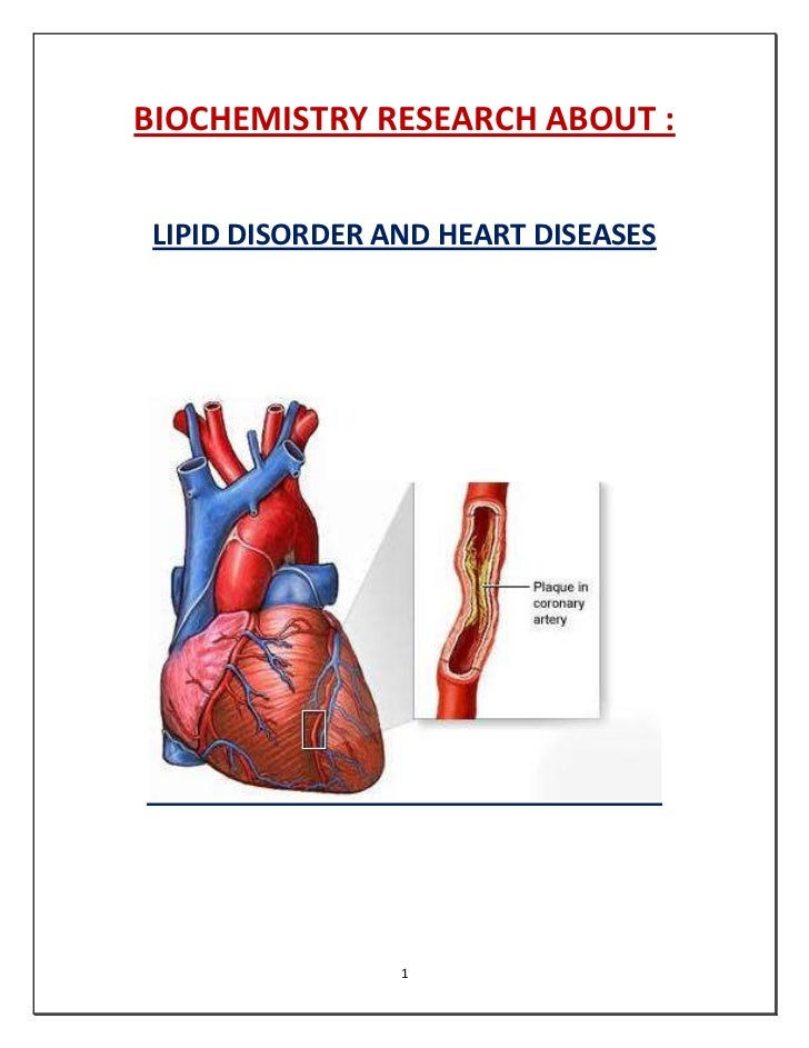 BIOCHEMISTRY RESEARCH ABOUT : LIPID DISORDER AND HEART DISEASES                 1