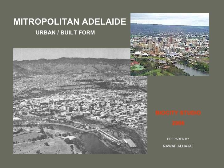 Metropolitan Adelaide Urban / Built Form | Biocity Studio