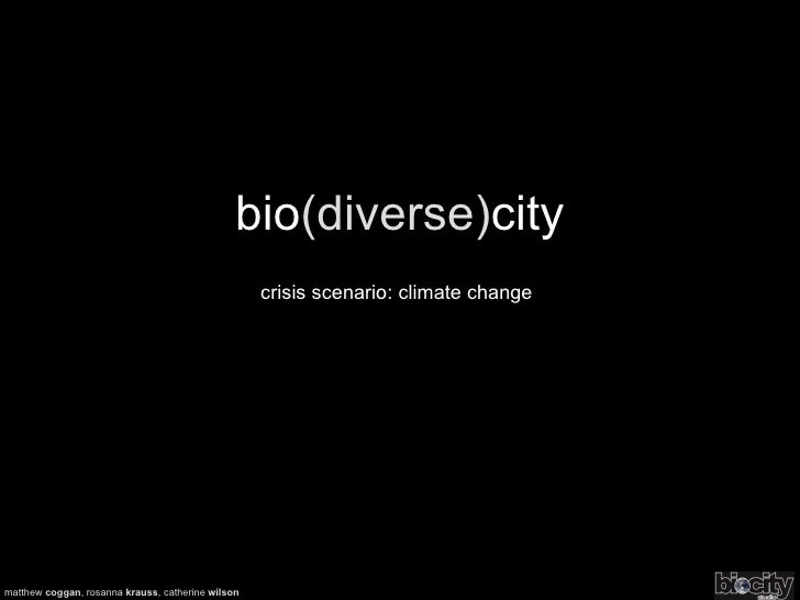 Bio(diverse)city Climate Change | Biocity Studio
