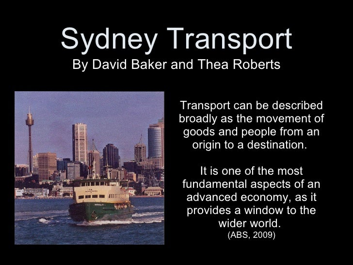 Transport can be described broadly as the movement of goods and people from an origin to a destination.  It is one of the ...