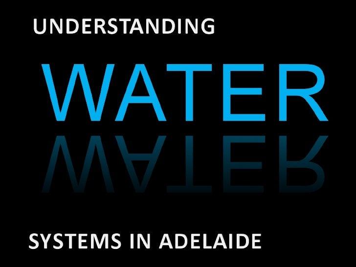 Understanding water systems in Adelaide | Biocity Studio