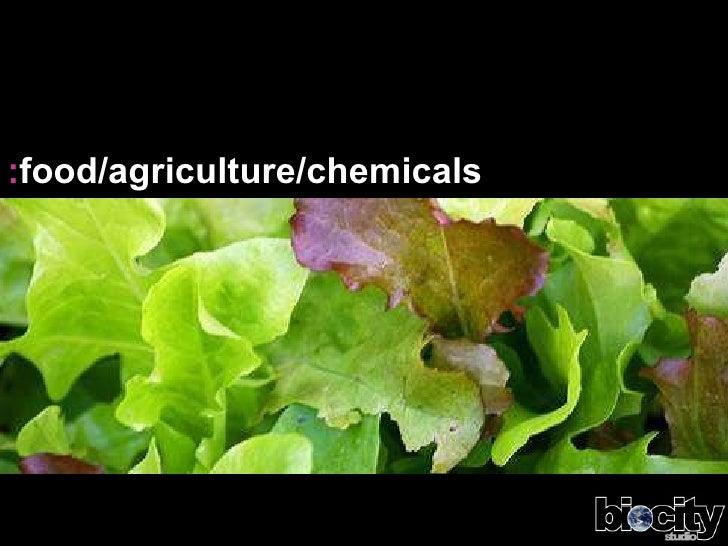 Food/Agriculture/Chemicals | Biocity Studio