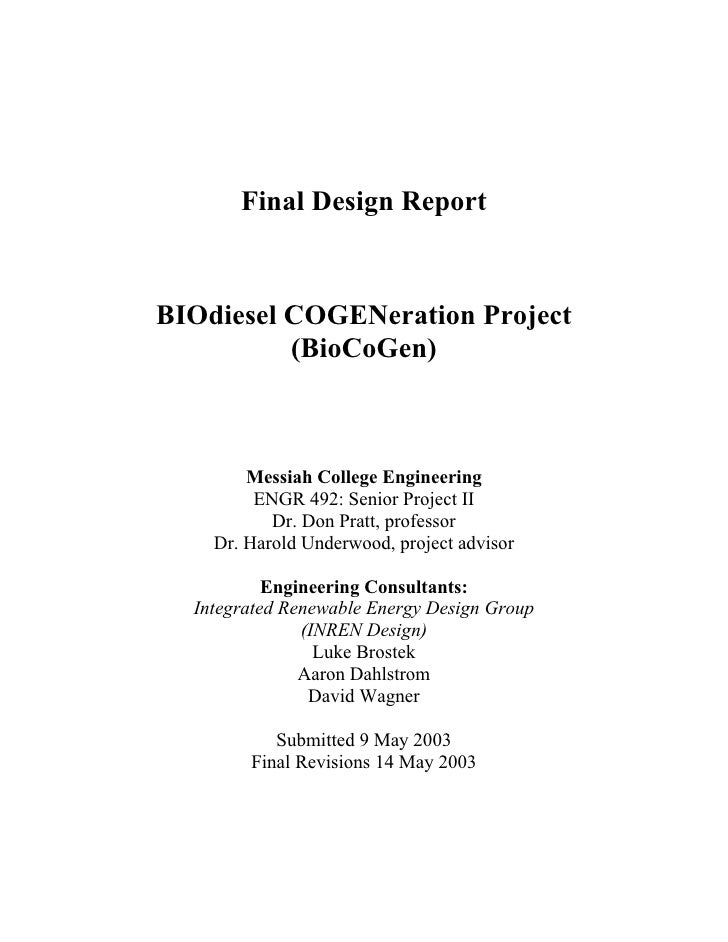 Final Design ReportBIOdiesel COGENeration Project          (BioCoGen)        Messiah College Engineering         ENGR 492:...