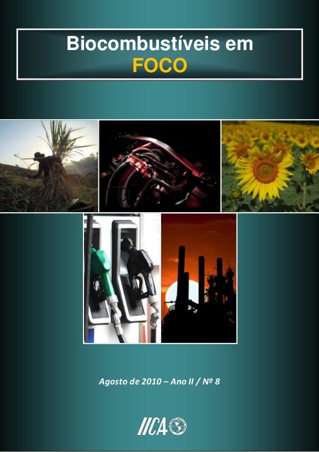 Biocombustíveis em FOCOAgosto de 2010 – Ano II / Nº 81Agosto de 2010 – Ano II / Nº 8Biocombustíveis emFOCO