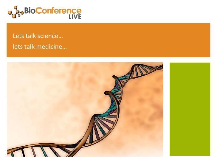 Lets talk science…lets talk medicine…