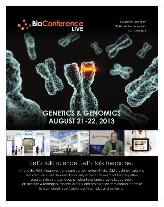 BioConferenceLive.cominfo@bioconferencelive.com+1.714.463.4673Let's talk science. Let's talk medicine.GENETICS & GENOMICSA...