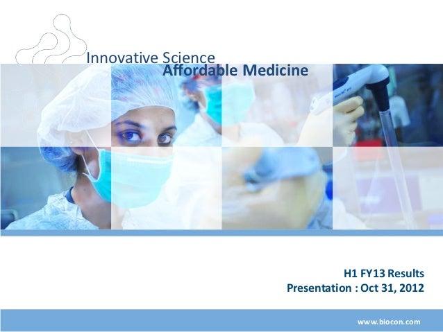 Innovative Science           Affordable Medicine                                      H1 FY13 Results                     ...