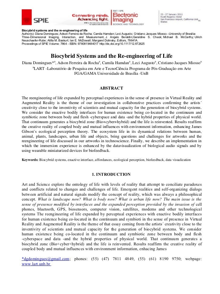 DOMINGUES, Diana; ROCHA, Adson; HAMDAN, Camila; AUGUSTO, Leci; MIOSSO, Cristiano. Biocybrid Systems and the Re-engineering of Life. Proceedings of SPIE Conference. Volume: 7864 - ISBN: 9780819484017, San Francisco, EUA, 2011.