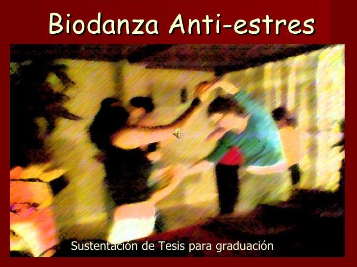 Biodanza Anti-estres Sustentación de Tesis para graduación