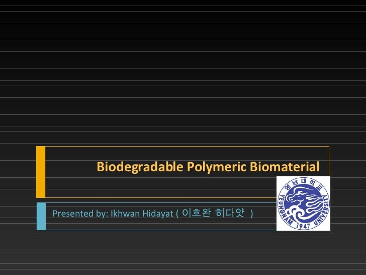 Biodegradable Polymeric by 이흐완 히다얏