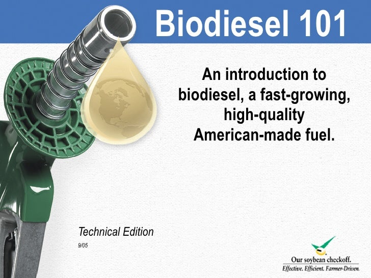 Biodiesel 101                        What Is Biodiesel? Ø General Definition:                                   An introdu...