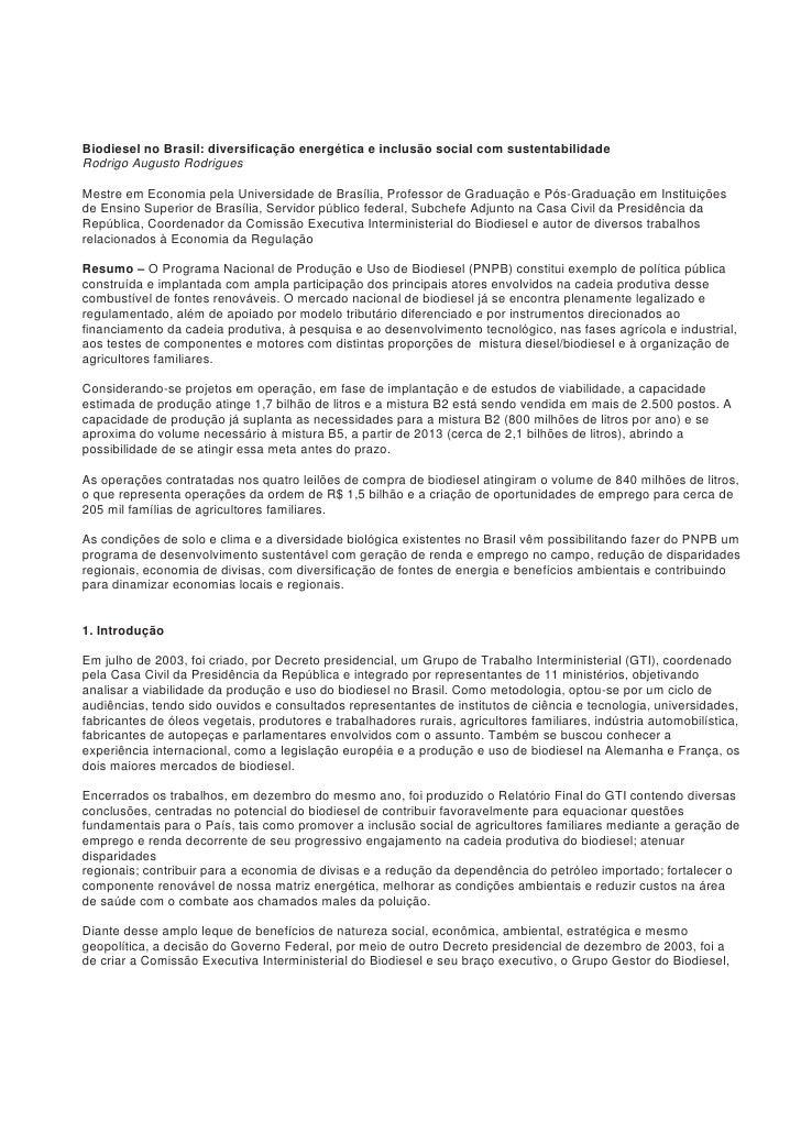 Biodiesel no Brasil: diversificação energética e inclusão social com sustentabilidade Rodrigo Augusto Rodrigues  Mestre em...