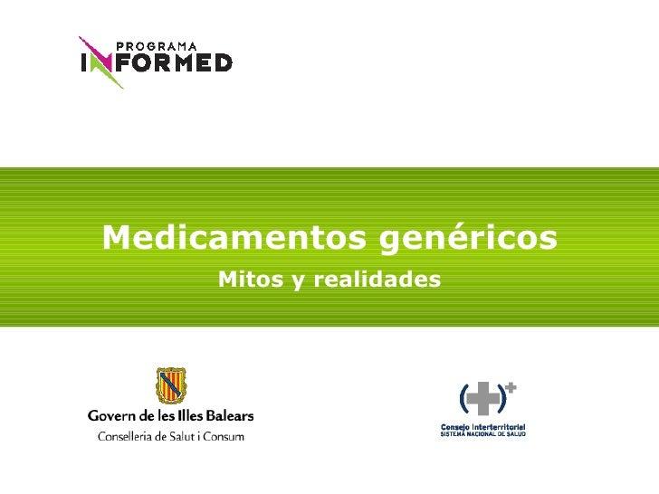 Medicamentos genéricos Mitos y realidades