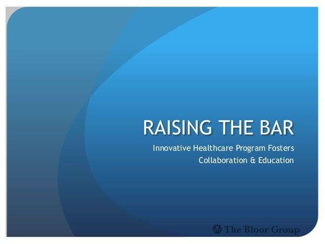 Raising the Bar: Innovative Healthcare Program Fosters Collaboration, Education