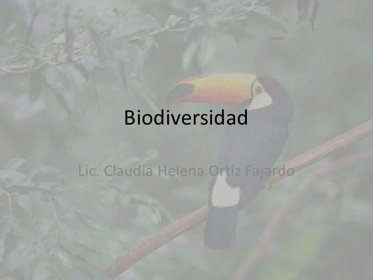 BiodiversidadLic. Claudia Helena Ortiz Fajardo