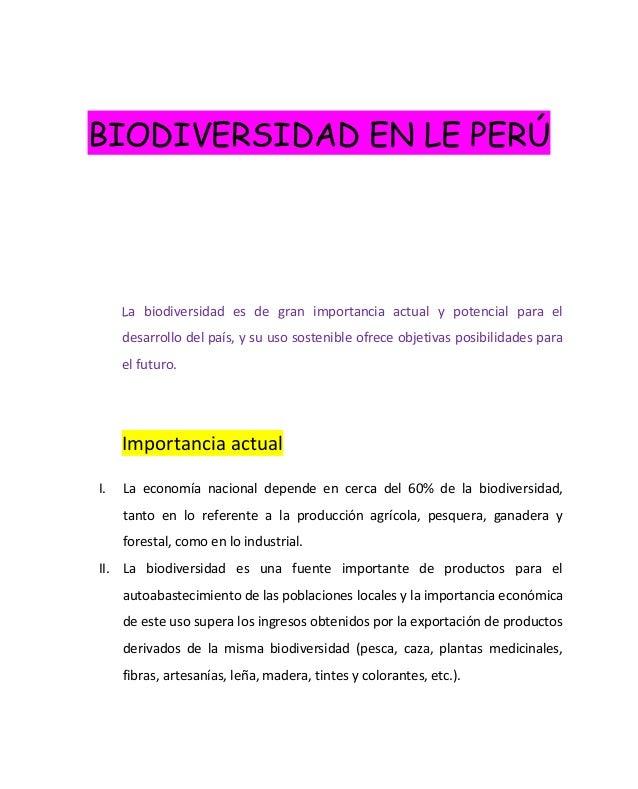 BIODIVERSIDAD EN LE PERÚ La biodiversidad es de gran importancia actual y potencial para el desarrollo del país, y su uso ...