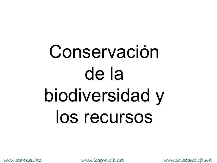 Conservación                        de la                  biodiversidad y                    los recursoswww.stake.eu.kz ...