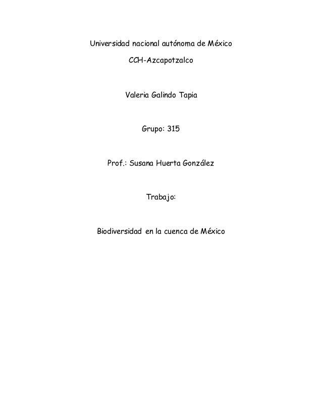 Universidad nacional autónoma de México CCH-Azcapotzalco Valeria Galindo Tapia Grupo: 315 Prof.: Susana Huerta González Tr...