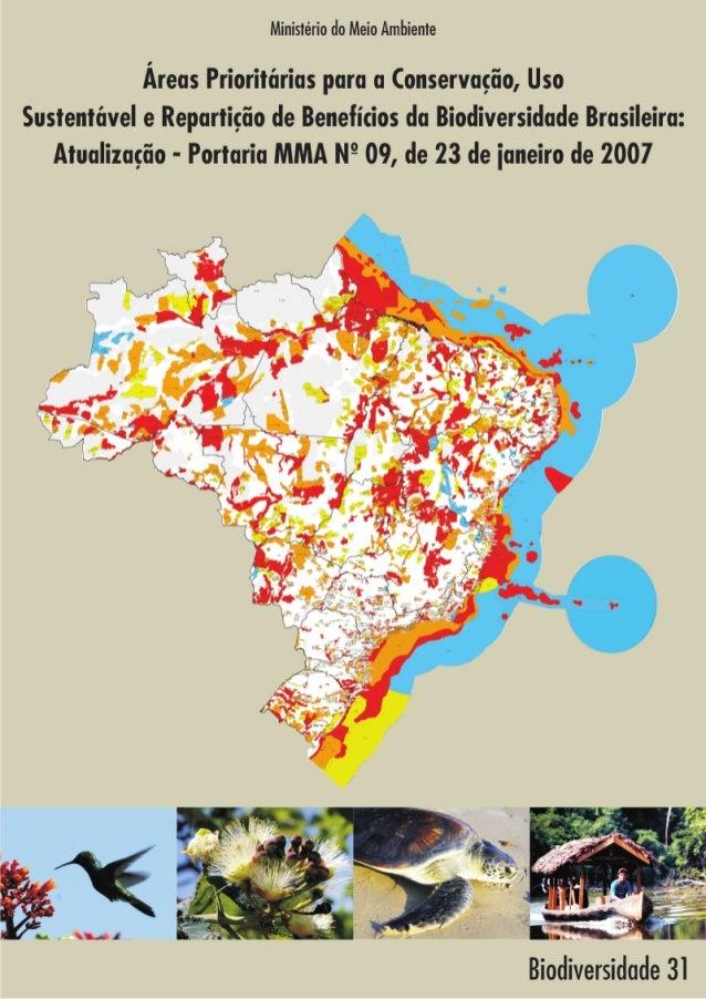 ÁREAS PRIORITÁRIAS PARA CONSERVAÇÃO, USO SUSTENTÁVEL E  REPARTIÇÃO DE BENEFÍCIOS DA BIODIVERSIDADE BRASILEIRA  ATUALIZAÇÃO...