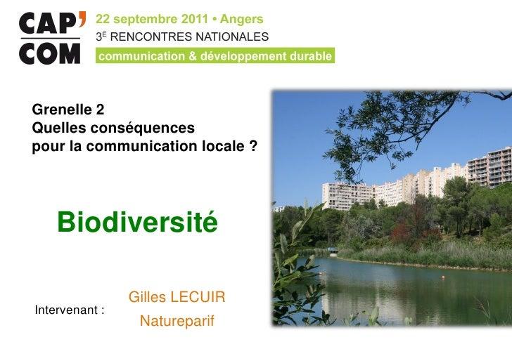 Grenelle 2Quelles conséquencespour la communication locale ?    Biodiversité                Gilles LECUIRIntervenant :    ...