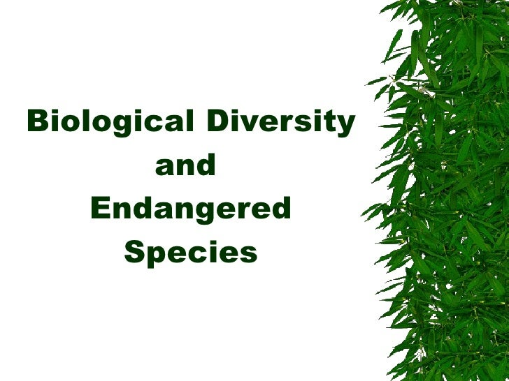 Biological Diversity and  Endangered Species