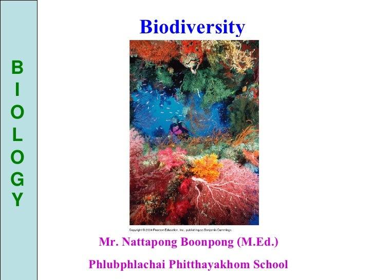 BiodiversityBIOLOGY     Mr. Nattapong Boonpong (M.Ed.)    Phlubphlachai Phitthayakhom School