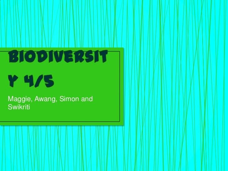 Biodiversity 4/5<br />Maggie, Awang, Simon and Swikriti<br />