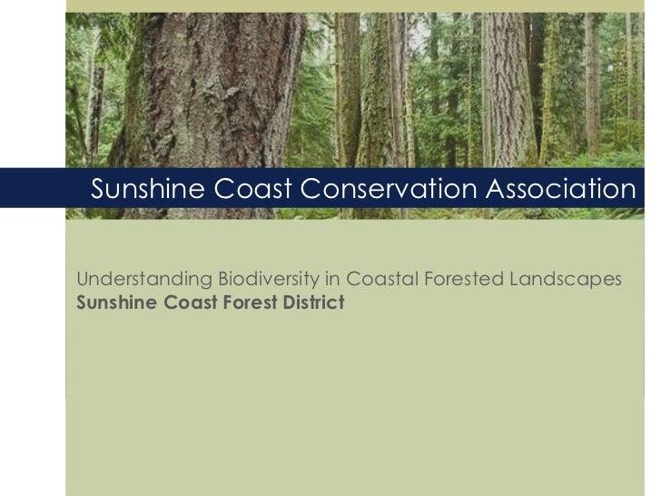 Sunshine Coast Conservation AssociationUnderstanding Biodiversity in Coastal Forested LandscapesSunshine Coast Forest Dist...