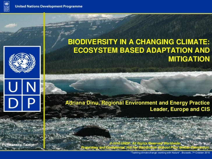 BIODIVERSITY IN A CHANGING CLIMATE: ECOSYSTEM BASED ADAPTATION AND MITIGATION <br />Adriana Dinu, Regional Environment and...