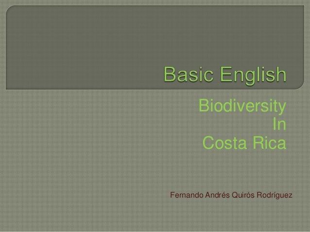 Biodiversity In Costa Rica Fernando Andrés Quirós Rodríguez