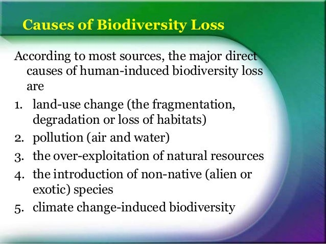 loss of biodiversity leading to ecosystem Furthermore, there are myriad phenomena that are driving biodiversity loss in  addition to climate change other causes include ecosystem.