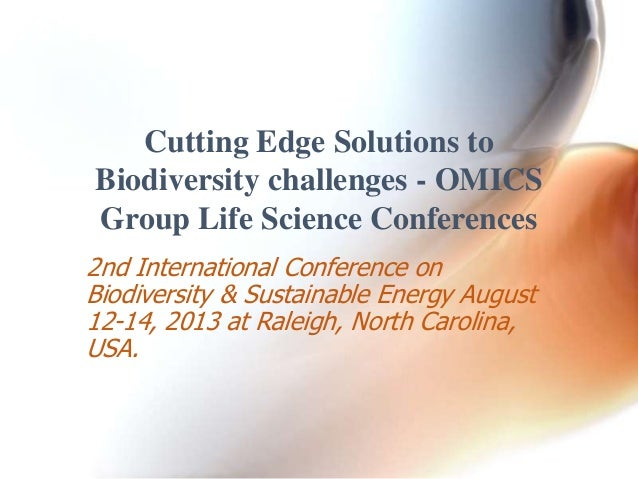 2nd International Conference on Biodiversity & Sustainable Energy August 12-14, 2013 at Raleigh, North Carolina, USA. Cutt...
