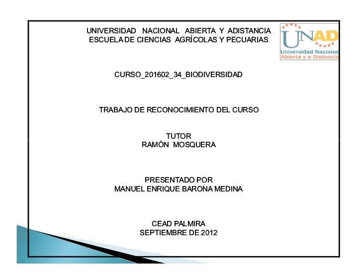 UNIVERSIDAD NACIONAL ABIERTA Y ADISTANCIAESCUELA DE CIENCIAS AGRÍCOLAS Y PECUARIAS      CURSO_201602_34_BIODIVERSIDAD  TRA...