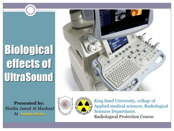Biological effects of  UltraSound<br />King Saud University, college of Applied medical sciences, Radiological Sciences De...