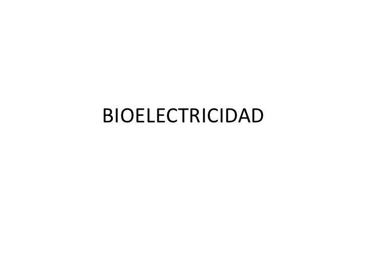 BIOELECTRICIDAD<br />
