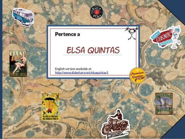 English version available at http://www.slideshare.net/elsaquintas5 Pertence a Elsa Quintas
