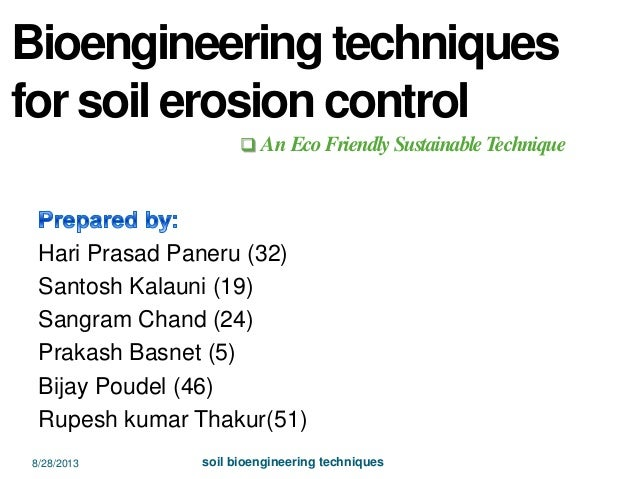 Bioengineering techniques for soil erosion control Hari Prasad Paneru (32) Santosh Kalauni (19) Sangram Chand (24) Prakash...