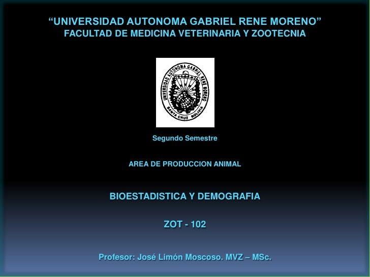 """""""UNIVERSIDAD AUTONOMA GABRIEL RENE MORENO""""   FACULTAD DE MEDICINA VETERINARIA Y ZOOTECNIA                         Segundo ..."""