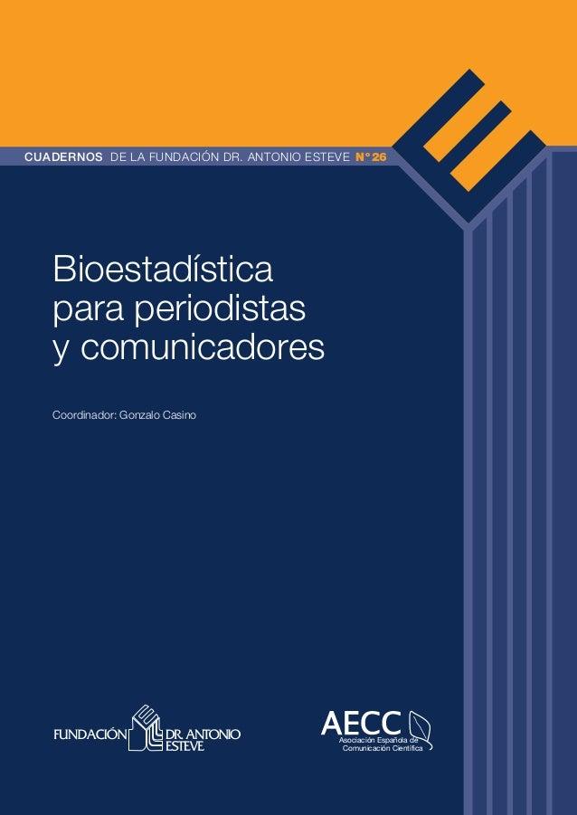 FundEsteve_n26_portada.pdf  1  04/07/13  19:35  26  CUADERNOS DE LA FUNDACIÓN DR. ANTONIO ESTEVE N º 26  Bioestadística pa...