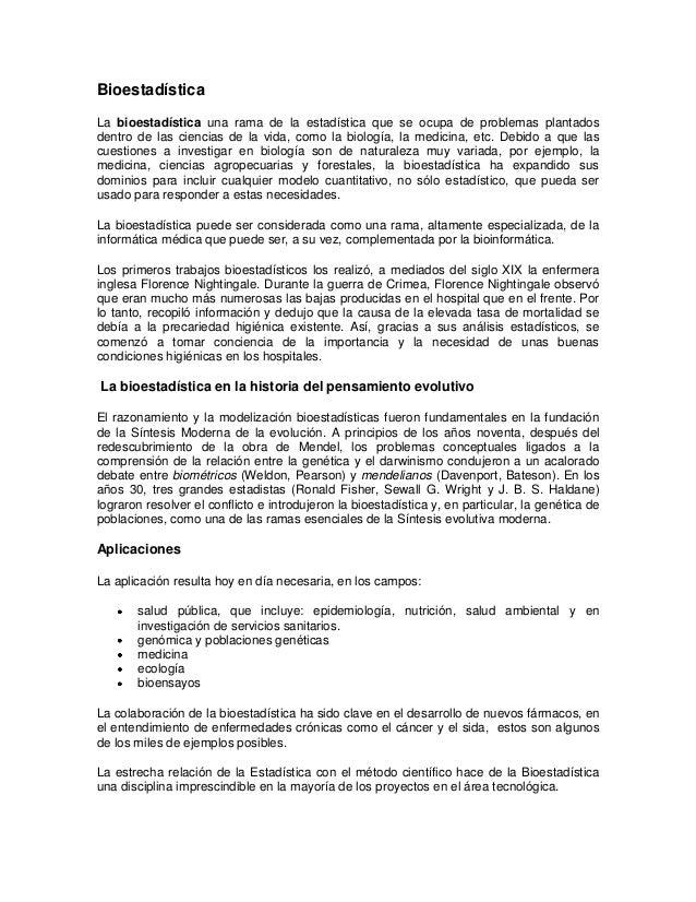 Bioestadística La bioestadística una rama de la estadística que se ocupa de problemas plantados dentro de las ciencias de ...