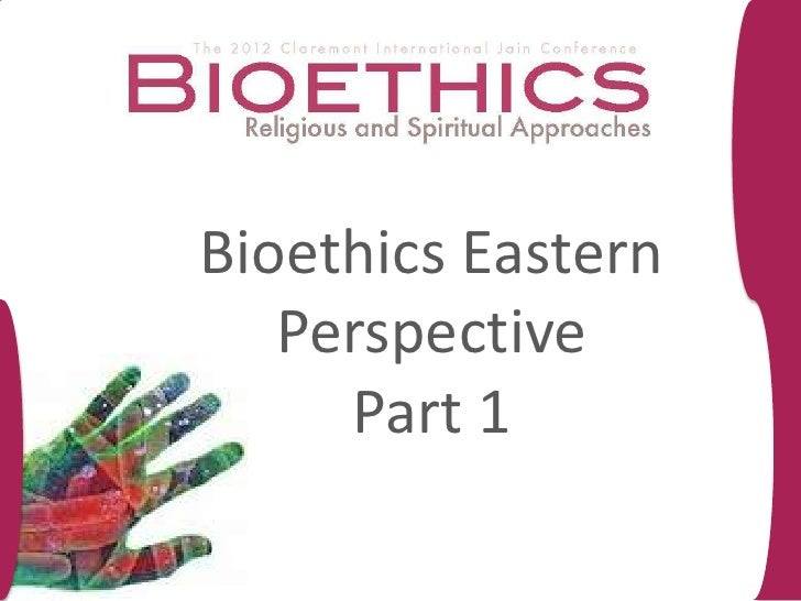 Bioethics Eastern   Perspective     Part 1