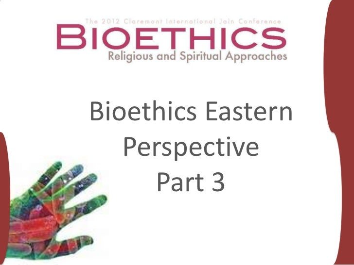 Bioethics Eastern   Perspective     Part 3