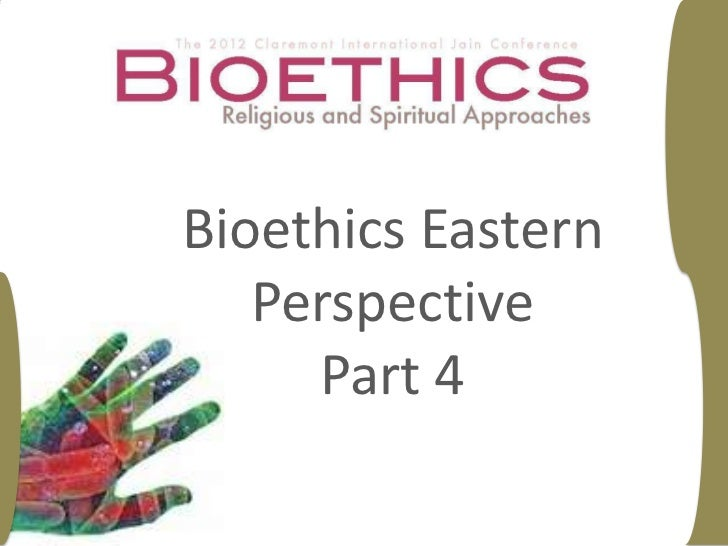 Bioethics Eastern   Perspective     Part 4