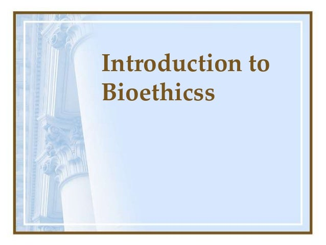 Introduction to Bioethicss