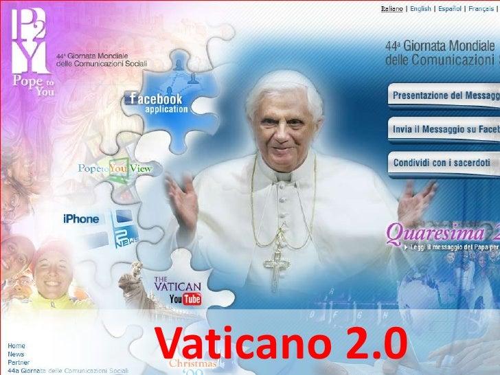 Chiesa 2.0<br />Vaticano 2.0<br />Come la Chiesa sta abbracciando i social media <br />